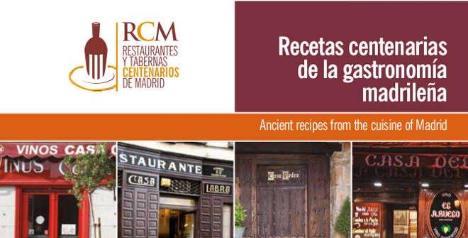 Recetas centenarias de la gastronomía madrileña / RCM