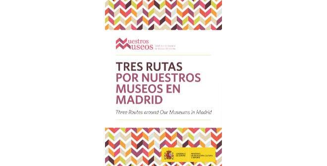 Tres rutas por nuestros museos de Madrid