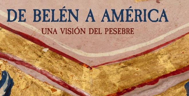 De Belén a América. Una visión del pesebre