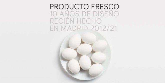 Producto Fresco. 10 años de diseño recién hecho en Madrid 2012/21