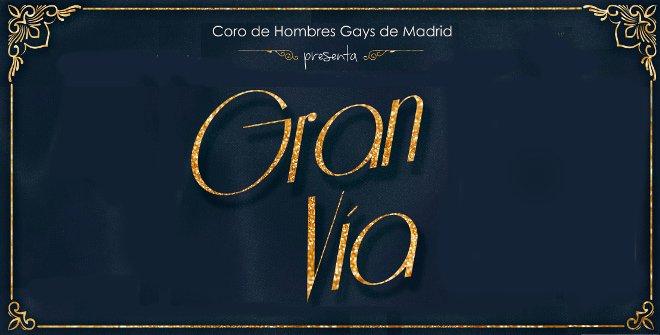 Gran Vía - Coro de hombres gay de Madrid