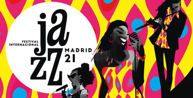 JAZZMADRID21. Festival Internacional Jazz Madrid