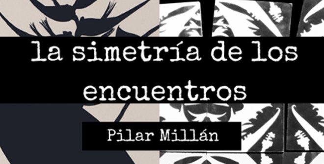 La Simetría de los Encuentros. Pilar Millán