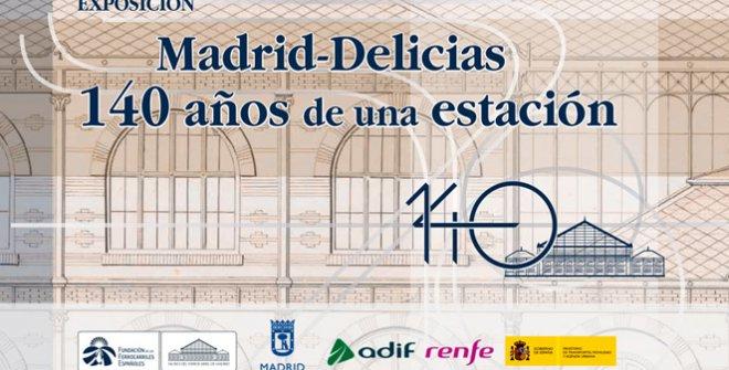 Madrid - Delicias. 140 años de una estación