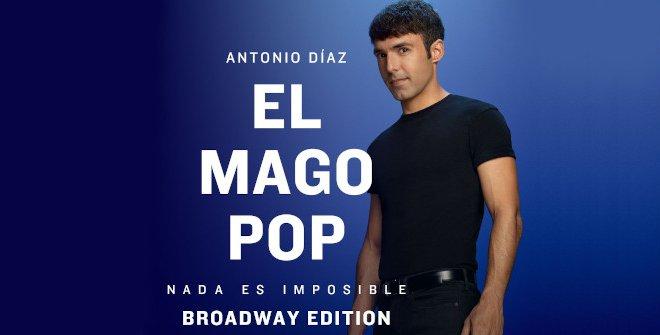 El Mago Pop - Nada Es Imposible Broadway Edition