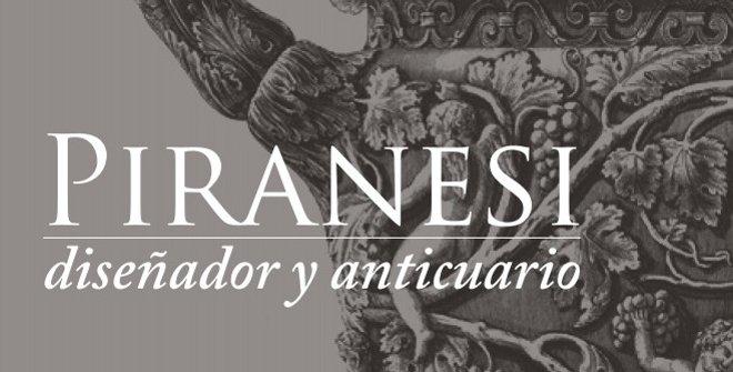 Piranesi, diseñador y anticuario