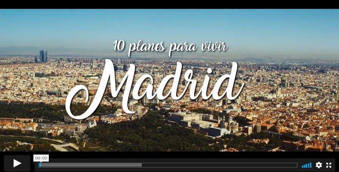 Si la vida fuera una ciudad... sería Madrid. Vídeo 10 planes para vivir Madrid