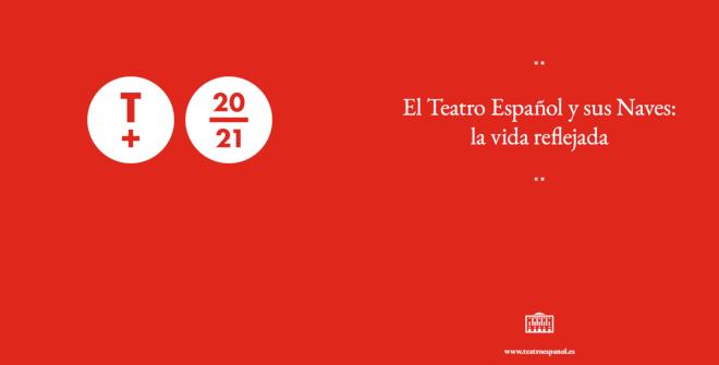 Programa septiembre 2020-julio 2021 Teatro Español / Naves Español