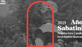 Año Sabatini - Arquitectura y poder en el Madrid ilustrado