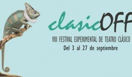 VIII Edición del Festival Experimental de Teatro Clásico - clasicOFF
