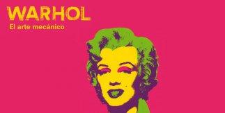 Warhol. El arte mecánico