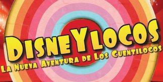 DisneYLocos - La nueva aventura de Los Cuentilocos