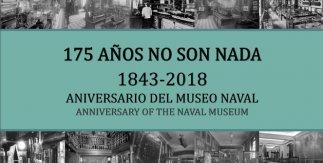 175 años no son nada (1843-2018): Aniversario del Museo Naval