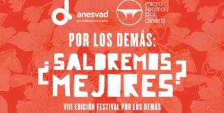 """8ª edición del Festival de Microteatro """"Por los demás. Saldremos mejores?"""""""