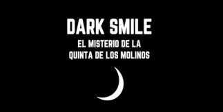 Dark Smile. El misterio de la Quinta de los Molinos