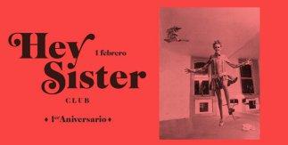 Hey Sister Club 1er Aniversario