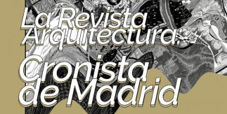 La revista Arquitectura: Cronista de Madrid