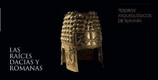 Tesoros Arqueológicos en Rumania. Las raíces dacias y romanas