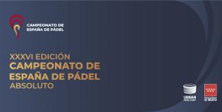 XXXVI Campeonato de España de Pádel