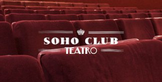 Soho Club Teatro